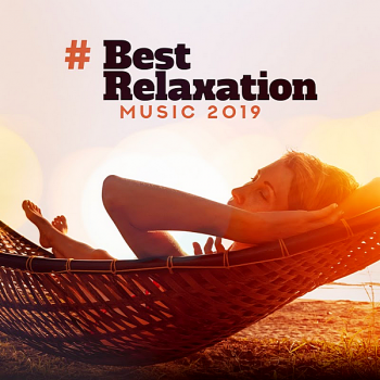 VA - # Best Relaxation Music 2019 [Background Music,Total Relax, Ambient Sounds For Meditation...] (2019) MP3