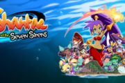 Разработка Shantae and the Seven Sirens подходит к концу, игра выйдет весной следующего года