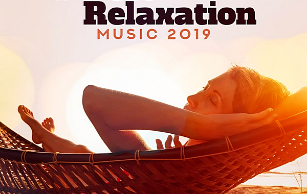 VA - # Best Relaxation Music 2019 Background Music,Total Relax, Ambient Sounds For Meditation... (2019) MP3